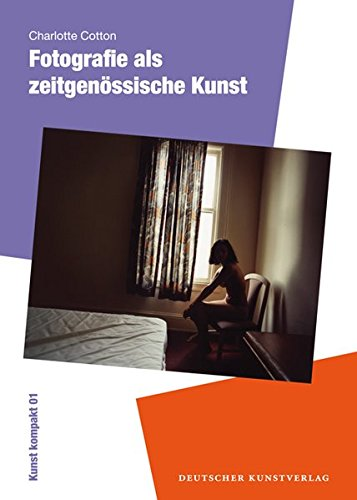 Fotografie als zeitgenössiche Kunst (dkv kunst kompakt)