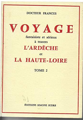 Voyage fantaisiste et sérieux à travers l'Ardèche et la Haute-Loire par le Dr Francus