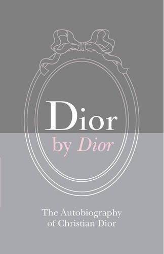 Dior by Dior Deluxe Edition: The Autobiography of Christian Dior by Christian Dior (2015-10-13)