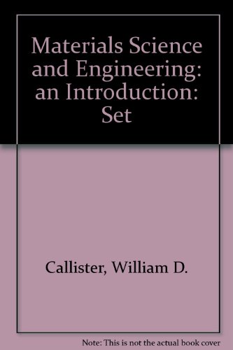 Materials Science and Engineering: an Introduction: Set
