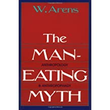 The Man-Eating Myth: Anthropology and Anthropophagy (Oxford University Press Paperback Galaxy Book) (English Edition)