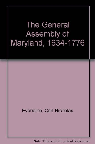The General Assembly of Maryland, 1634-1776