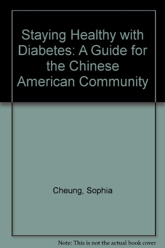Staying Healthy with Diabetes: A Guide for the Chinese American Community