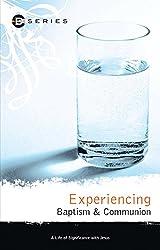 Experiencing Baptism & Communion (D Series)