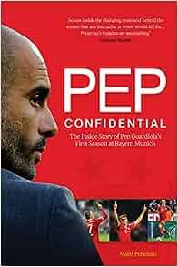 eeedcb240550c Pep Confidential: Inside Guardiola's First Season at Bayern Munich ...