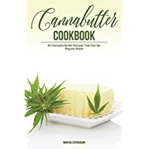 Cannabutter Cookbook: 30 Cannabis Butter Recipes That Can Be Regular Meals - Easy Delicious Ways to enjoy Eggs (English Edition)