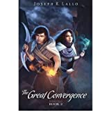 Lallo, Joseph [ The Great Convergence: The Book of Deacon ] [ THE GREAT CONVERGENCE: THE BOOK OF DEACON ] Jul - 2012 { Paperback }