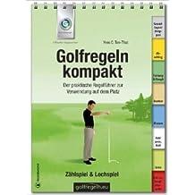 Golfregeln kompakt: Der praktische Regelführer zur Verwendung auf dem Platz ( Dezember 2011 )