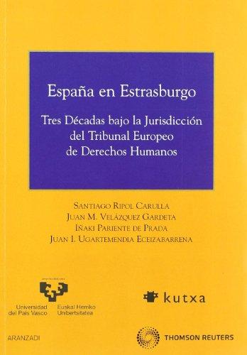 España en Estrasburgo - Tres décadas bajo la jurisdicción del Tribunal Europeo de Derechos Humanos. (Especial) por Iñaki Pariente de Prada