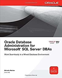 Oracle Database Administration for Microsoft SQL Server DBAs (Oracle Press) by Michelle Malcher (2010-09-22)