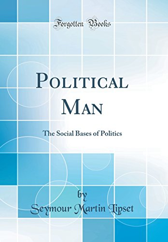 Political Man: The Social Bases of Politics (Classic Reprint)