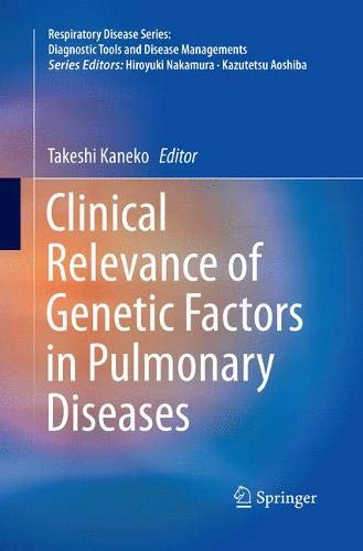 Ipf Serie (Clinical Relevance of Genetic Factors in Pulmonary Diseases (Respiratory Disease Series: Diagnostic Tools and Disease Managements))