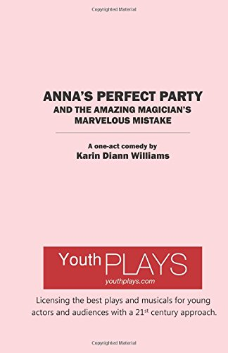 Anna's Perfect Party and the Amazing Magician's Marvelous Mistake