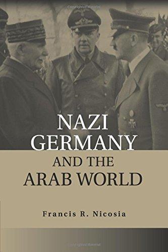 Nazi Germany and the Arab World por Francis R. Nicosia