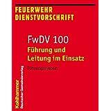 Führung und Leitung im Einsatz: Führungssystem (Feuerwehrdienstvorschriften (FWDV))