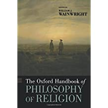 The Oxford Handbook of Philosophy of Religion (Oxford Handbooks) (Oxford Handbooks in Philosophy)