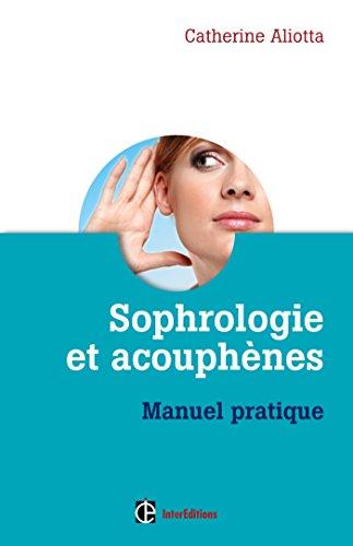 Sophrologie et acouphnes: Manuel pratique