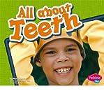 All about Teeth (Pebble Plus: Healthy Teeth (Hardcover)) (Hardback) - Common