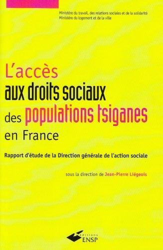 L'accès aux droits sociaux des populations tsiganes en France : Rapport d'étude de la Direction générale de l'action sociale par Jean-Pierre Liégeois