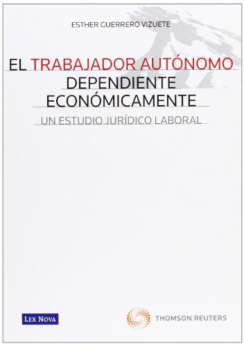 El trabajo autónomo dependiente económicamente (Monografía)