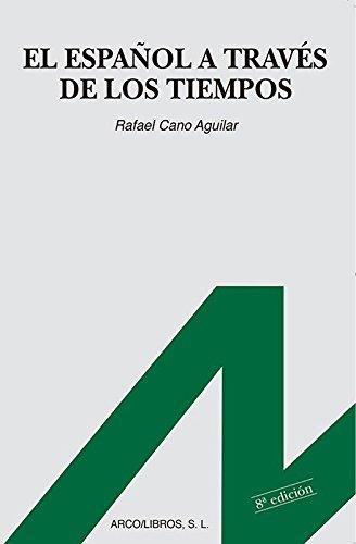 El español a través de los tiempos (Español para extranjeros) por Rafael Cano Aguilar