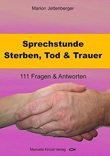 Sprechstunde Sterben, Tod & Trauer: 111 Fragen & Antworten