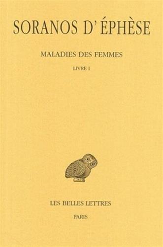 Maladies des femmes. Tome I : Livre I