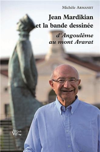 Jean Mardikian et la bande dessinée d'Angoulême au mont Ararat par Michèle Armanet
