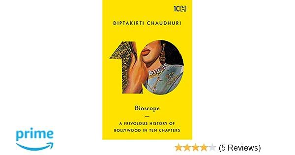 Buy Bioscope: A Frivolous History of Bollywood in Ten