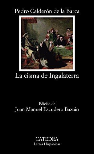 La cisma de Ingalaterra (Letras Hispánicas) por Pedro Calderón de la Barca