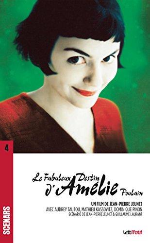 Le Fabuleux destin d'Amlie Poulain: Scnario du film