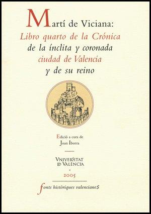 Martí de Viciana: Libro quarto de la Crónica de la ínclita y coronada ciudad de Valencia y de su reino (Fonts Històriques Valencianes) por Martí de Viciana