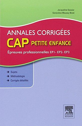 Annales corrigées CAP petite enfance : Epreuves professionnelles par Jacqueline Gassier, Geneviève Moussy-Binet, Annette Cornier