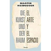 El arte y el espacio: Die Kunst und der Raum