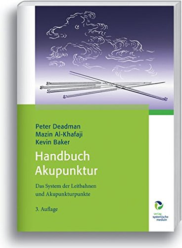 Handbuch Akupunktur: Das System der Leitbahnen und Akupunkturpunkte