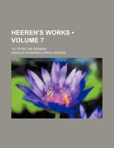Heeren's works (Volume 7 ); Tr. from the German