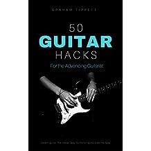 50 Guitar Hacks: For the Advancing Guitarist