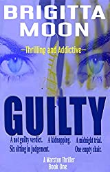 GUILTY: A MarstonThriller (The Marston Series Book 1)