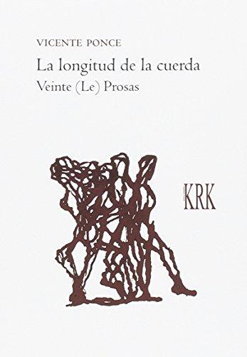 La longitud de la cuerda: Veinte (Le) prosas
