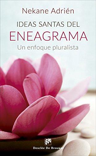 Ideas santas del Eneagrama. Un enfoque pluralista (Caminos) por Nekane Adrién Díez de Oñate
