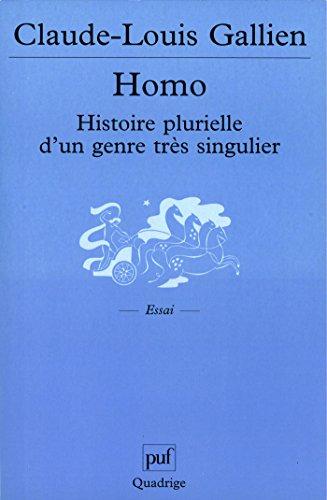 Homo. Histoire plurielle d'un genre très singulier: Préface d'Yves Coppens