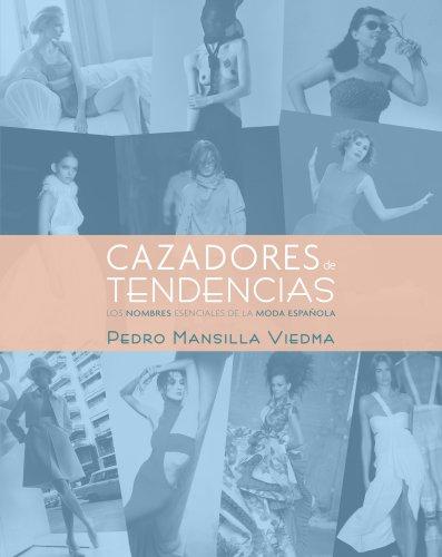 Cazadores de tendencias (General (lunwerg)) por Pedro Mansilla Viedma