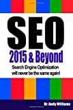 SEO 2015 & Beyond: Search engine optimization will never be the same again!: Volume 1 (Webmaster Series)