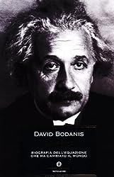 E=mc². Biografia dell'equazione che ha cambiato il mondo