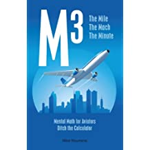 M3: The Mile, the Mach, the Minute  Mental Math for Aviators (English Edition)