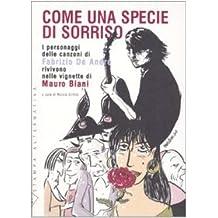 Come una specie di sorriso. I personaggi delle canzoni di Fabrizio De André rivivono nelle vignette di Mauro Biani. Con 15 tavole. Ediz. illustrata