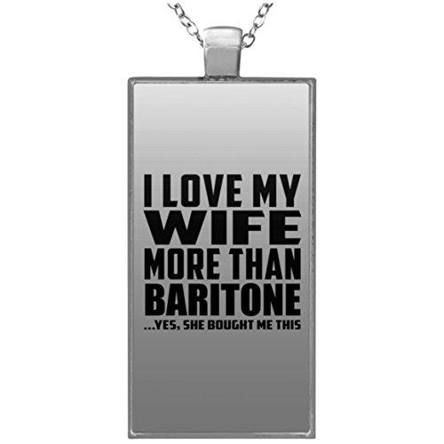 I Love My Wife More Than Baritone - Rectangle Necklace Halskette Rechteck Versilberter Anhänger - Geschenk zum Geburtstag Jahrestag Muttertag Vatertag Ostern