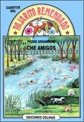 Che amigos (Colección El Pajarito remendado) por Pedro Orgambide
