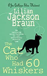 The Cat Who Had 60 Whiskers by Lilian Jackson Braun (2007-02-05)