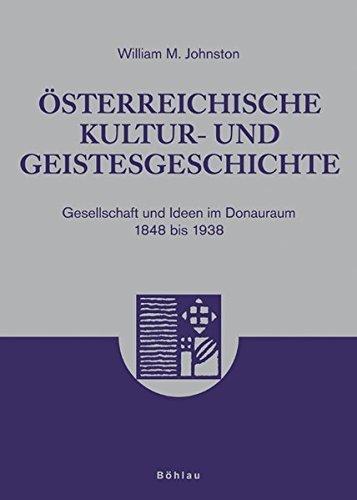 ??sterreichische Kultur- und Geistesgeschichte: Gesellschaft und Ideen im Donauraum 1848 bis 1938 by William M. Johnston (2006-06-06)